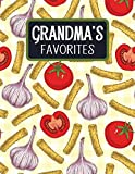 Grandma's Favorites: Blank Recipe Book to Fill In With Space for Photos - Tortiglioni Pasta (Extra Large Empty Cookbooks)