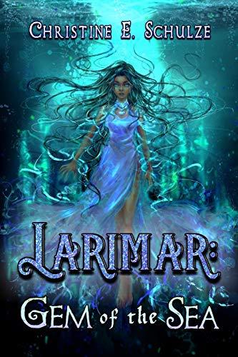 Larimar: Gem of the Sea: A Short YA Fantasy on the High Seas (The Amielian Legends)