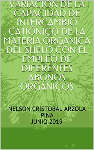 VARIACION DE LA CAPACIDAD DE INTERCAMBIO CATIÓNICO DE LA MATERIA ORGANICA DEL...