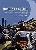 Mondes en guerre - Tome 3, Guerres mondiales et impériales. 1870-1945