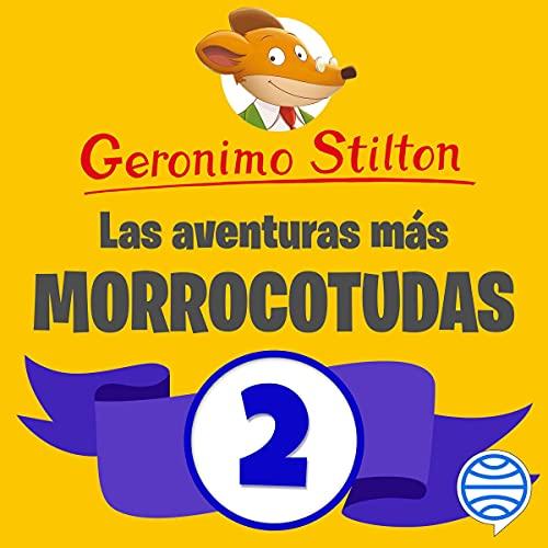 Diseño de la portada del título Las aventuras más morrocotudas de Geronimo Stilton 2