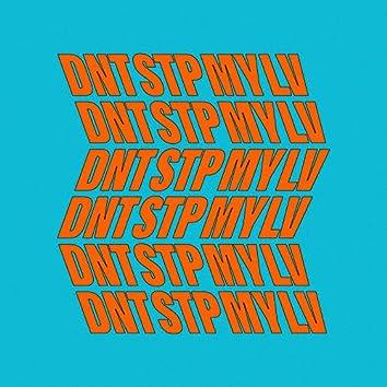 DNT STP MY LV