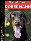 DOBERMANN: I nostri Amici Cani Razza per Razza - 12. (Italian Edition)