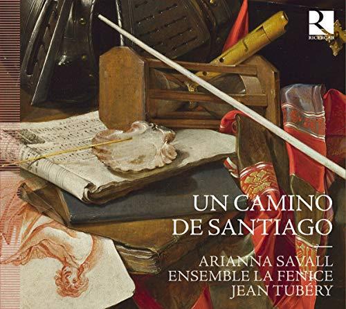 Un Camino de Santiago - Musik auf dem Jakobsweg im 17. Jahrhundert