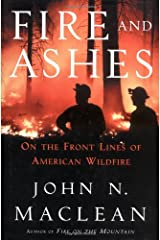 Fire and Ashes: On the Front Lines of American Wildfire Hardcover
