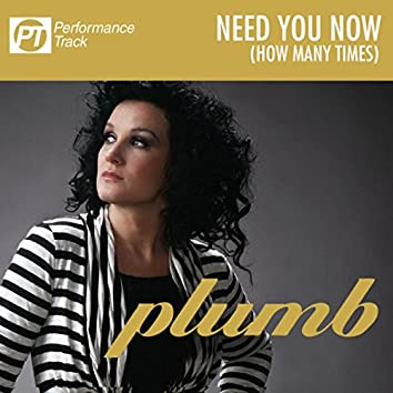 Need You Now (How Many Times) (Performance Track)