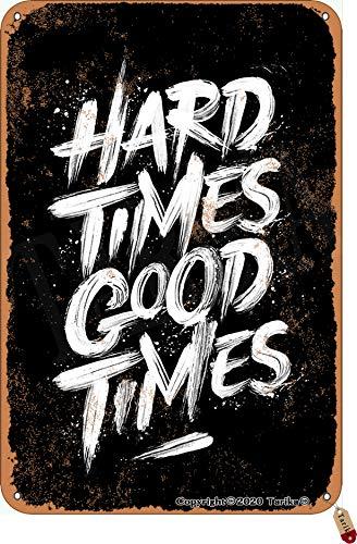 Tarika Hard Times Good Times Vintage Look Hierro 20 x 12 pulgadas Decoración Pintura Cartel para el hogar Inspiración Citas Decoración de pared Decoración
