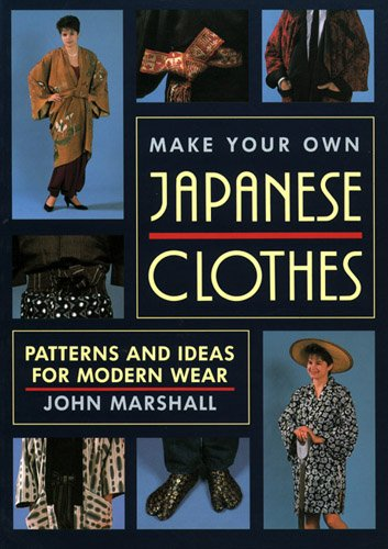 Make your own Japanese clothes―Patterns and ideas for mo