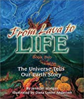 From Lava to Life: The Universe Tells Our Earth's Story (Sharing Nature With Children Book)