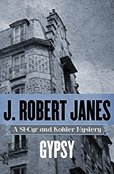Gypsy (The St-Cyr and Kohler Mysteries Book 9) by [J. Robert Janes]