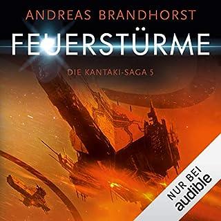 Feuerstürme     Die Kantaki-Saga 5              Autor:                                                                                                                                 Andreas Brandhorst                               Sprecher:                                                                                                                                 Richard Barenberg                      Spieldauer: 17 Std. und 47 Min.     143 Bewertungen     Gesamt 4,7