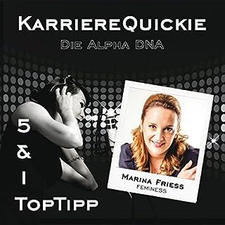 Karrierequickie: Die Alpha DNA                   Autor:                                                                                                                                 Marina Friess                               Sprecher:                                                                                                                                 Marina Friess                      Spieldauer: 34 Min.     2 Bewertungen     Gesamt 2,5