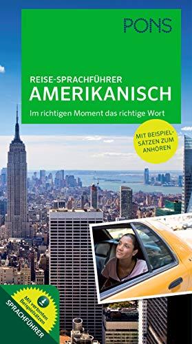 PONS Reise-Sprachführer Amerikanisch: Im richtigen Moment das richtige Wort. Mit vertonten Beispielsätzen zum...