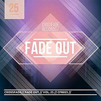 Fade Out 25