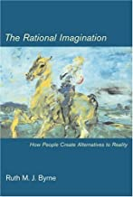 The Rational Imagination: How People Create Alternatives to Reality (A Bradford Book)