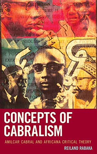 Download Concepts of Cabralism: Amilcar Cabral and Africana Critical Theory (Critical Africana Studies: African, African American, and Caribbean Interdisciplinary and Intersectional Studies) 0739192108