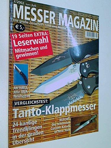 Messer Magazin Nr. 2 / 2002 Vergleichstest: Tanto-Klappmesser ; Die schönsten Custom-Knives in New York. Die große Zeitschrift rund ums Messer