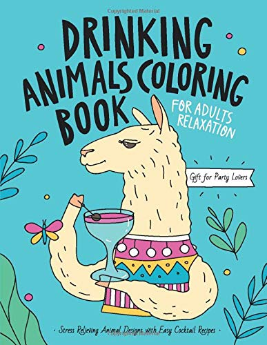 Drinking Animals Coloring Book: A Fun Coloring Gift Book for Party Lovers & Adults Relaxation with S