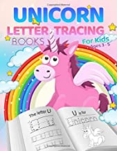 Unicorn Letter Tracing Books For Kids Ages 3 - 5: A Fun Unicorn and Cute Animal Friends Handwriting Practice, Letter Tracing Book for Preschoolers, Pre K and Toddlers