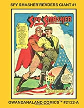 Spy Smasher Readers Giant #1: Gwandanaland Comics #2122-A An Economical Black & White Version of our Great Massive Collection -- American's Spy Hunter!