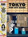 Tokyo pop city guide: Une promenade confort dans les rue de Tokyo par Chiaramonte