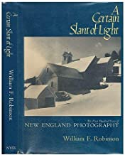 A Certain Slant of Light: The First Hundred Years of New England Phototgraphy