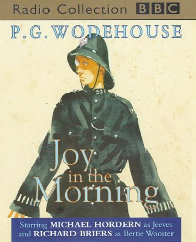 Joy in the Morning: Starring Michael Hordern & Richard Briers (BBC Radio Collection)
