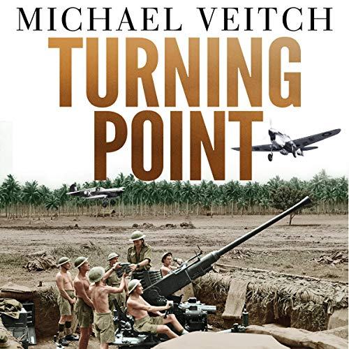 Turning Point     The Battle for Milne Bay 1942 - Japan's first land defeat in World War II              By:                                                                                                                                 Michael Veitch                               Narrated by:                                                                                                                                 Michael Veitch                      Length: Not Yet Known     Not rated yet     Overall 0.0