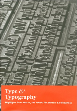 Type & Typography: Highlights from Matrix, the review for printers & bibliophiles