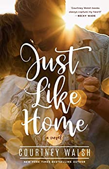 Just Like Home: A Harbor Pointe Novel by [Courtney Walsh]