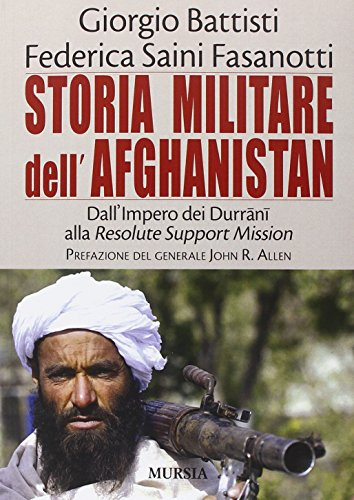 Storia militare dell'Afghanistan: Dall'Impero dei Durrānī alla Resolute Support Mission