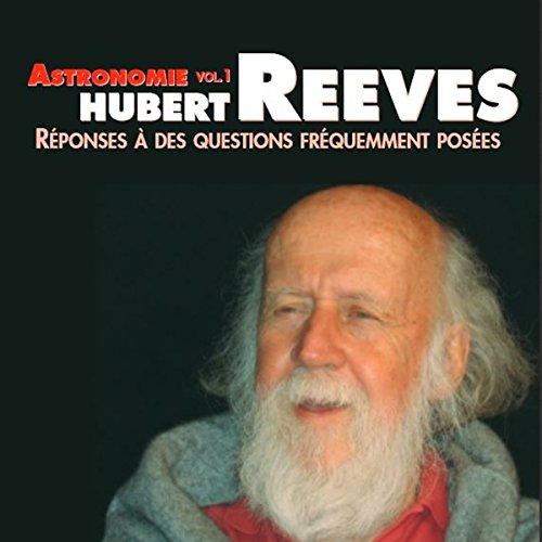 Astronomie     Réponses à des questions fréquemment posées 1              By:                                                                                                                                 Hubert Reeves                               Narrated by:                                                                                                                                 Hubert Reeves                      Length: 54 mins     Not rated yet     Overall 0.0