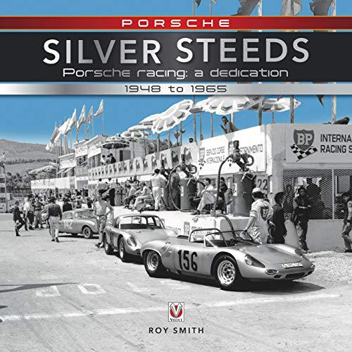 Porsche - Silver Steeds: Porsche racing: a dedication 1948 to 1965