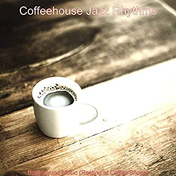 Background Music (Resting at Coffee Shops)