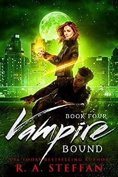 Vampire Bound: Book Four by [R. A. Steffan]