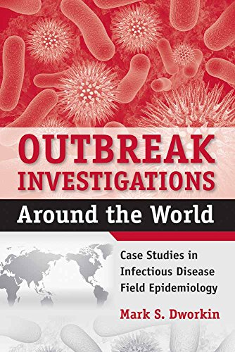 Outbreak Investigations Around the World: Case Studies in...