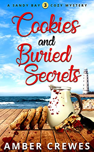 Cookies and Buried Secrets (Sandy Bay Cozy Mystery Book 3) (English Edition)