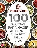 MasterChef. 100 recetas para hacer al menos una vez en la vida (F. COLECCION)