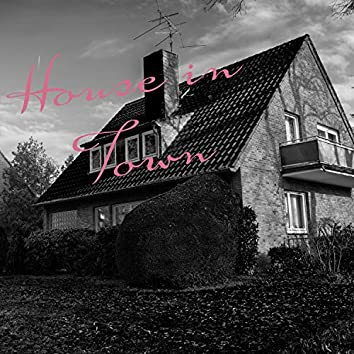 House in Town
