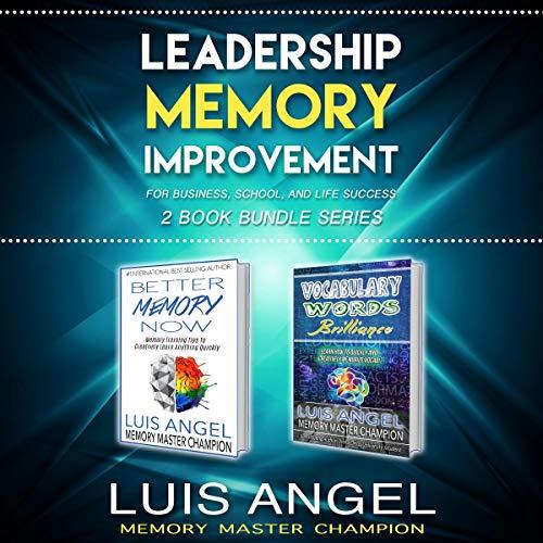 Couverture de Leadership Memory Improvement for Business, School, and Life Success