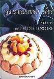 Savoureusement vôtre - 100 recettes de l'Ecole Lenôtre