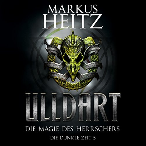 Die Magie des Herrschers     Ulldart - Die Dunkle Zeit 5              By:                                                                                                                                 Markus Heitz                               Narrated by:                                                                                                                                 Johannes Steck                      Length: 16 hrs and 17 mins     Not rated yet     Overall 0.0