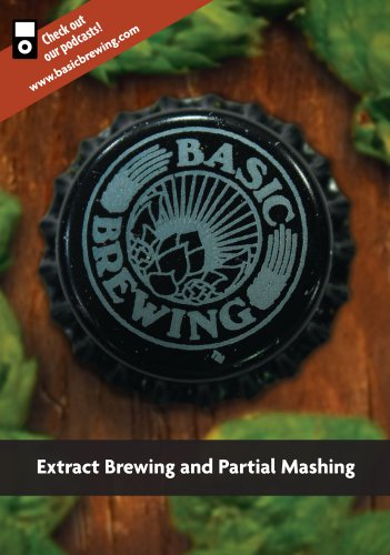 Basic Brewing: Extract Brewing and Partial Mashing