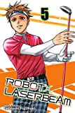 ROBOTxLASERBEAM, Vol. 5: Last Day Of The Daison Open (English Edition)