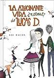 La alucinante vida ¿normal? de Lucas D. (Lucas D. 1)