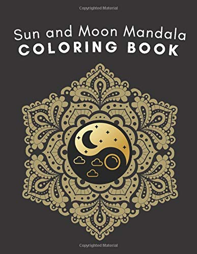 Sun and Moon Mandala Coloring Book: Beautiful Designs for Adults to Color, Relax