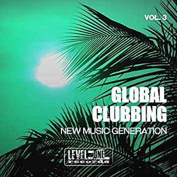 Global Clubbing, Vol. 3 (New Music Generation)