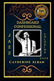 Dashboard Confessional Jazz Coloring Book: Let?s Party and Relieve Stress, the Original Anti-Anxiety Adult Coloring Book