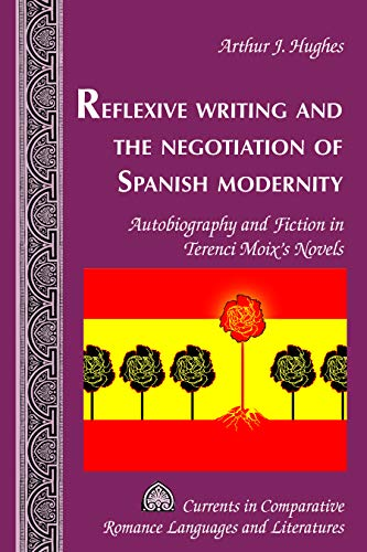 Reflexive Writing and the Negotiation of Spanish Modernity: Autobiography and Fiction in...