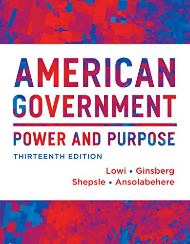 American Government: Power and Purpose (Thirteenth Full Edition (with policy chapters))